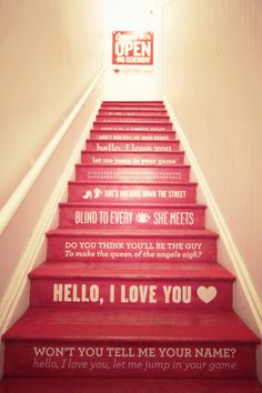 If I ever have a house with a staircase, I'm totally doing this, except the lyrics would be from one of my wedding songs, probably Thank You by Led Zeppelin.
