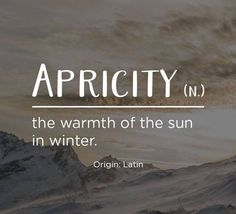 Definitions - the warmth of the sun in winter