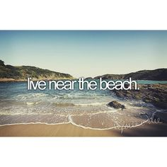 live near the beach | bucket list