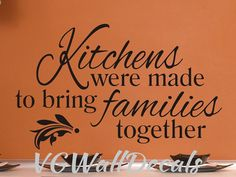 Kitchen Wall Decal Kitchens Were Made To bring Families Together Kitchen Wall Sticker Quote Vinyl Lettering Wall Decor Removable. This Kitchen or dining room wall decal measures 16 inches tall by 27 inches wide. Other Kitchen, Bath and Laundry Wall Decals Vinyl Flooring Kitchen, Kitchen Wall Colors, Kitchen Wall Stickers, Kitchen Vinyl, Kitchen Wall Quotes, Kitchen Wall Art, Kitchen Sayings, Kitchen Craft, Wall Stickers Quotes