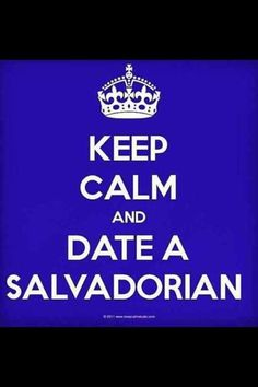Keep calm and date a salvadorian Queen❤