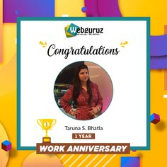 Congratulations 🥳🥳 Taruna S. Bhatla on your First Work Anniversary with Webguruz!! May the coming years will bring you more achievements and success!!! . Best wishes for your great dedication towards the organization. . . . #WorkAnniversary #Anniversary #Happy #ManyMoreToCome #EmployeeAppreciation #WorkCulture #Celebrations #HappyWorkAnniversary #webguruz