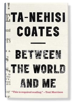 In a missive alight with righteous rage and sacred love—specifically, for Ta-Nehisi Coates's son, to whom the book is addressed—American racism is treated as a brute material force bent on the destruction of the black body. There is much pain, and no flinching. The perpetrators are told to face their crimes and save themselves. The sufferers are implored to bind their wounds, to struggle and to live on.