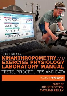 Kinanthropometry and Exercise Physiology Laboratory Manual: Tests, Procedures and Data, Third Edition - Volume Two: Physiology: 2 by Roger Eston. $14.97. 371 pages. Publisher: T & F Books UK; 3 edition (June 1, 2009)