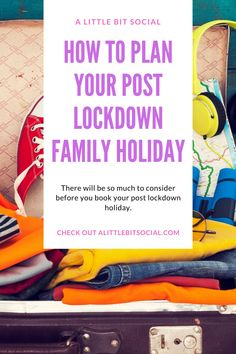 There can be so much to consider before you book your family holiday/vacation wthout thinking about post-lockdown restrictions. Here are some ideas to get you thinking.