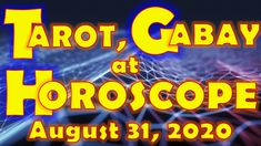 Tarot, Gabay at Horoscope for August 31, 2020, Monday | Daily Habit August Horoscope, Daily Horoscope, August 31, Tarot, Youtube, Youtubers, Youtube Movies, Tarot Cards