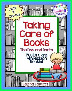 Have you ever seen library books or take-home books come back to school looking like they had been in a food fight? Or maybe the pages are scribbled on or torn? Start the school year off in the right direction by teaching how to take care of books.