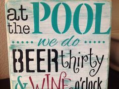 At the Pool we do Beer thirty and Wine oclock wood primitive sign swim sun bar pool party patio Living Pool, Living At Home, Pool Signs, Beach Signs, Lake Signs, My Pool, Pool Bar, Patio Bar, Backyard Paradise