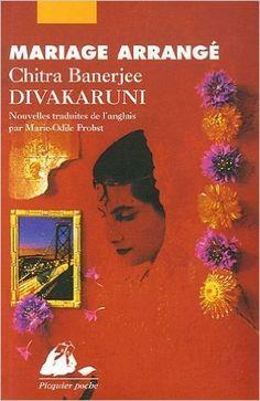 Amazon.fr - Mariage arrangé - Chitra-Banerjee Divakaruni, Marie-Odile Probst - Livres