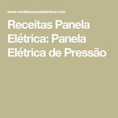 Receitas Panela Elétrica: Panela Elétrica de Pressão
