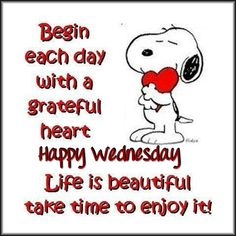 Today is beautiful, and will be a great day! Happy Wednesday everyone.