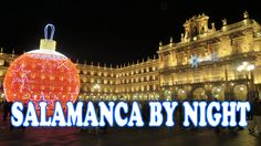 Salamanca by Night:  Lights, Sights, and Happy New Year!!!!