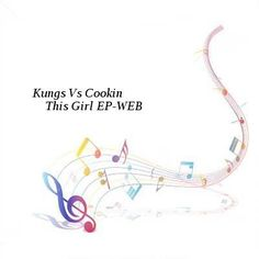 Kungs Vs Cookin On 3 Burners-This Girl EP-WEB-2016-UKHx