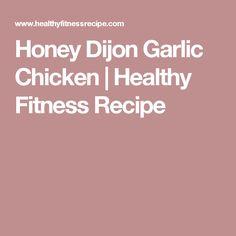 Honey Dijon Garlic Chicken   Healthy Fitness Recipe