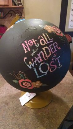 Painted Globe Not all who wander are lost