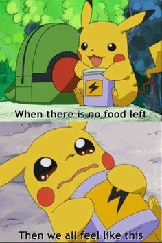 When there is no food left, than we all feel like this - Pokemon funny - Cute, Kawaii, Random, Can Food, Pikachu, Adorable, Sad, Life, Moment, electric, type