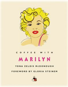 Coffee with Marilyn (Coffee with...Series) by Yona Zeldis McDonough,http://www.amazon.com/dp/B005OL8LM4/ref=cm_sw_r_pi_dp_pIzssb06A4EG4115