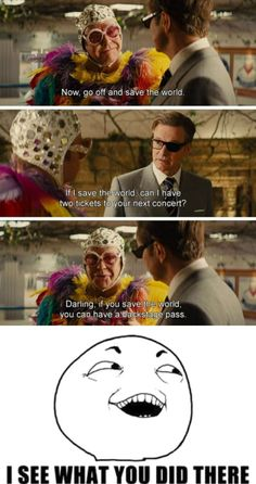 You& need to watch Kingsman 1 to fully get the joke. Watch Kingsman, Kingsman Movie, Movie Memes, I Movie, Nerd Memes, Funny Memes, Funny As Hell, Funny Shit, Rocketman Movie