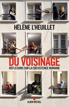 Du voisinage : réflexions sur la coexistence humaine / Hélène L'Heuillet - https://bib.uclouvain.be/opac/ucl/fr/chamo/chamo%3A1961009?i=0