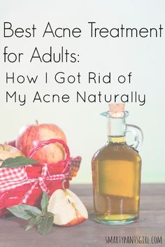 Best Acne Treatment for Adults: How I Got Rid of my Acne Naturally