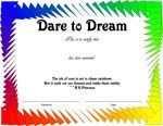 Dare to Dream - Recognition Certificate. Visit http://www.ConfidenceCenter.com for free Employee Morale Boosters that create happy motivated employees. For downloadable Recognition Certificates visit http://www.EmployeeMoraleCenter.com