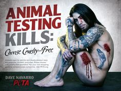 Dave Navarro: Stop Testing Cosmetics on Animals - See this link for a list of companies from PETA that do not test on animals to develop their products.