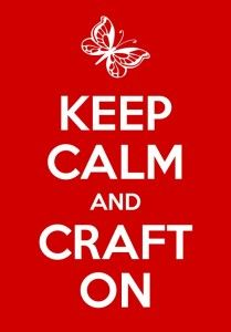 KEEP CALM AND CRAFT ON #diy #diycrafts #crafts