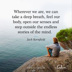 Positive Attitude, Positive Vibes, Wisdom Quotes, Life Quotes, Calm App, Jack Kornfield, Daily Calm, Healthy Mind And Body, Mind Power
