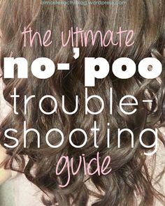 the ultimate no-'poo troubleshooting guide (& with common questions)
