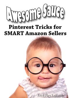 Absolutely awesome sauce Pinterest tricks for super smart Amazon sellers! SeekBuySell.com