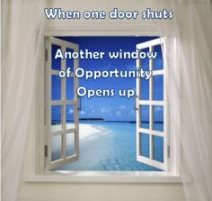 A Window of Opportunity Changing Jobs, Open Up, Motivation Inspiration, Me Quotes, Opportunity, Inspirational Quotes, Windows, Change, Life Coach Quotes