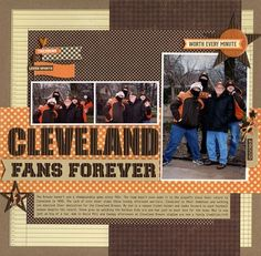 Cleveland Fans Forever Layout by Laina Lamb using Jillibean Soup's Patterned Papers (Country Pumpkin Chowder, Soup Staples II, Macho Nacho Soup), Coordinating Cardstok Stickers, Priceless Banner Bites, Soup Labels, Bold Brown Corrugated Alphas, Epoxy Chipboard Buttons, and Baker's Twine (via the Jillibean Soup blog).