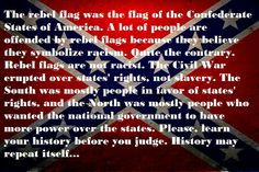 That's right, here is a history lesson for y'all that don't know lol :-) <<< Ask anyone except a southerner and they'll tell you it was because of said state rights and ALSO because THE SOUTH WANTED TO KEEP SLAVERY LEGAL. You need a history lesson.