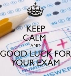 Keep calm and good look for your exam