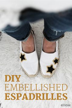 REvamp your favorite espadrilles with some fun embellishment! While it's easy to pick up a new pair, it's even easier (and cheaper!) to add some flair to an old pair and give it a whole new look that feels modern, fun and unique. http://www.ehow.com/how_12343414_diy-embellished-espadrilles.html?utm_source=pinterest.com&utm_medium=referral&utm_content=freestyle&utm_campaign=fanpage