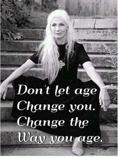 Aging Gracefully Over 50 Wisdom Quotes, Quotes To Live By, Me Quotes, Motivational Quotes, Inspirational Quotes, Quotes Images, Famous Quotes, Citation Age, Aging Quotes