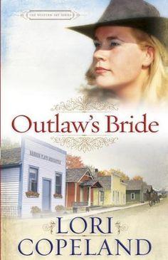 Outlaw's Bride (The Western Sky Series) by Lori Copeland, http://www.amazon.com/dp/B003P9XM8U/ref=cm_sw_r_pi_dp_Obq8tb0A612SS