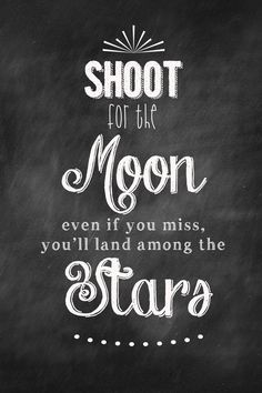 Shoot for the Moon - Chalkboard