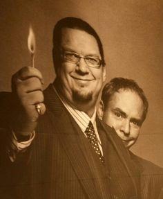 Penn and Teller...
