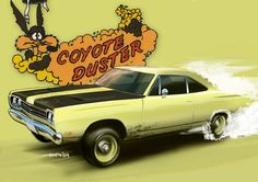 "Mopar Art:  The infamous ""Coyote Duster"" 1969 Plymouth Road Runner big-block!!"