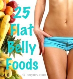 All the cardio and ab work in the world won't give you the flat belly you crave unless you also eat the right foods. Read on to discover 25 belly slimming foods that will help you achieve a beautiful belly.