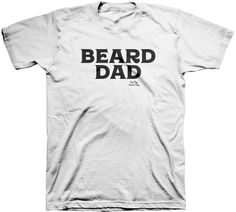 d3765a71 Beard Dad Tee by The Bad Dads Club Playboy, Mansion, Dads, Shelter,