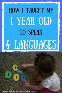 Find out how I accidentally taught my 1 year old to speak 4 languages! Teaching Languages to Kids | Language for Babies | Teaching Babies | Teaching Toddlers | Early Literacy