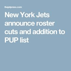 New York Jets announce roster cuts and addition to PUP list