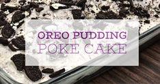Girl Talk: Oreo Pudding Poke Cake