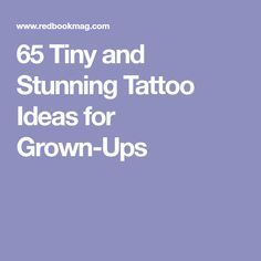 65 Tiny and Stunning Tattoo Ideas for Grown-Ups