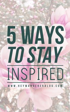 5 Tips for Staying Inspired Only One You, Are You The One, Nail Tutorials, Blog Tips, Self Improvement, The Fosters, Knowing You, Perspective, Blogging