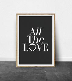 All The Love, Printable Art, Inspirational Quote, Positive Quote, Quote Print, Black and White Print, typography print, typography wall art