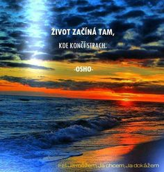 Strach totiž svazuje nejen ruce a nohy, ale hlavn mysl a tužby. Words Quotes, Love Quotes, Personal Progress, Big Words, Osho, True Words, Quotations, Motivational Quotes, My Life