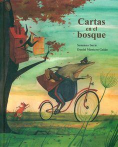 Cartas en el bosque Susanna Isern (Autora), Daniel Montero Galán (Ilustrador) Editorial Cuento de Luz +5 años Cada mañana, muy ...